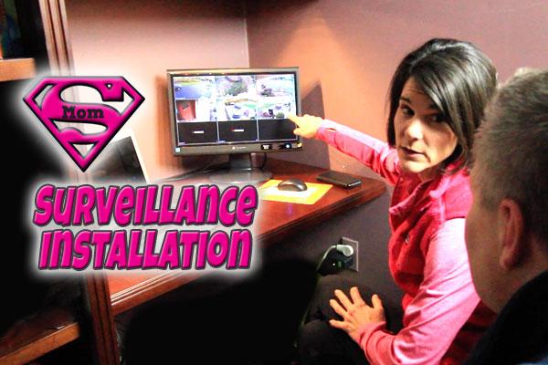 Supermom Surveillance Installation